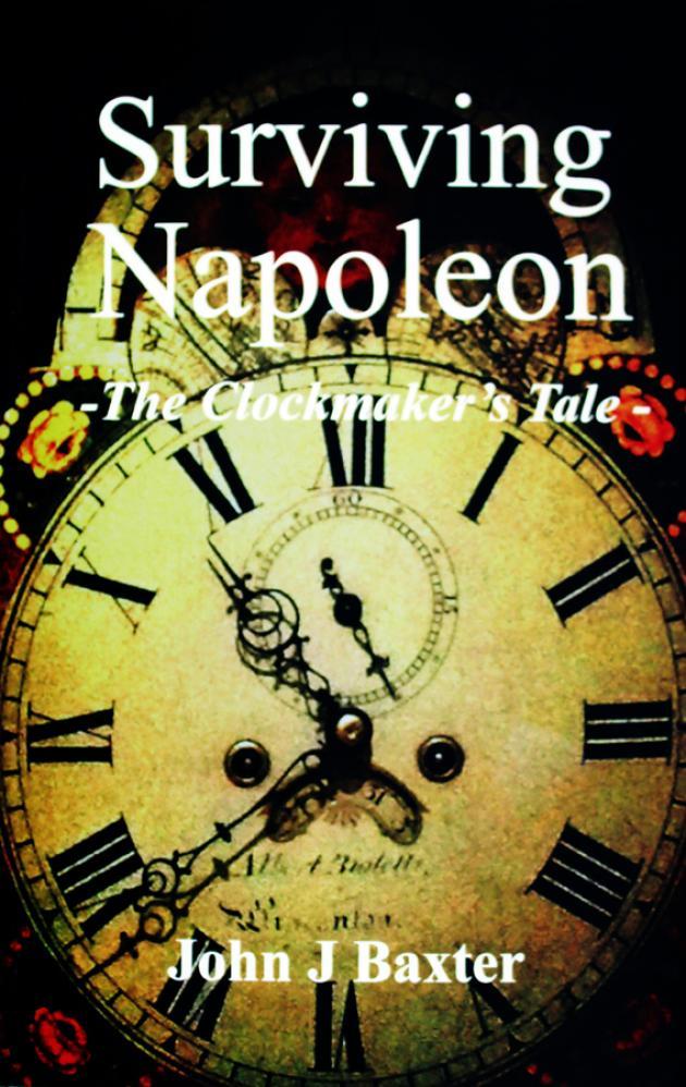 Alberto Bioletti. Soldier of Napoleon and Master Clockmaker of  Wincanton